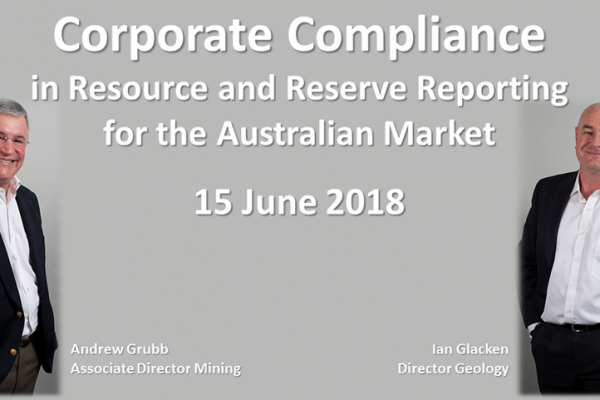 Corporate Compliance in Resource and Reserve Reporting on 15 June 2018