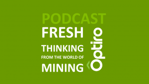 PODCAST: Fresh Thinking – a fresh take on the world of geology and mining