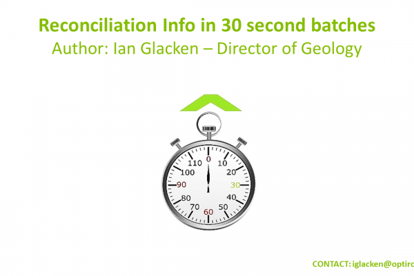 Reconciliation info from Ian Glacken – Director of Geology