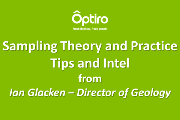 Sampling theory and practice – Tips and Intel from Ian Glacken – Director of Geology