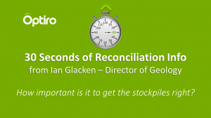 How important is it to get the stockpiles right? 30 Seconds of Reconciliation Info from Ian Glacken